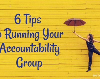 6 Tips To Running Your Accountability Group
